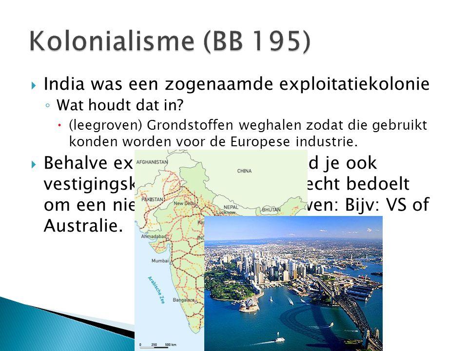  India was een zogenaamde exploitatiekolonie ◦ Wat houdt dat in.
