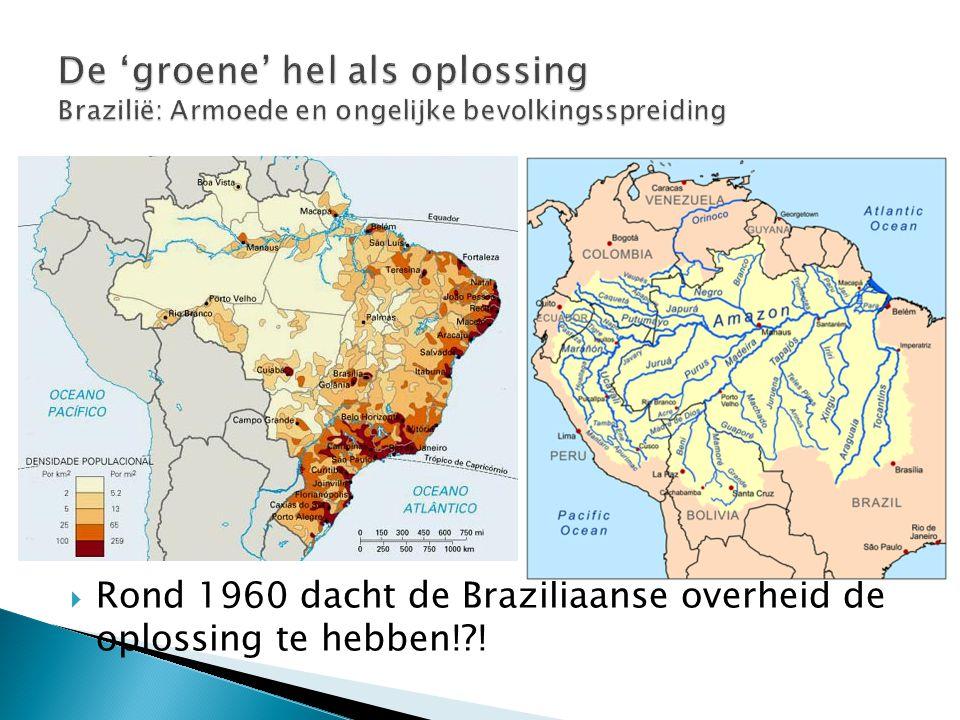  Rond 1960 dacht de Braziliaanse overheid de oplossing te hebben!?!