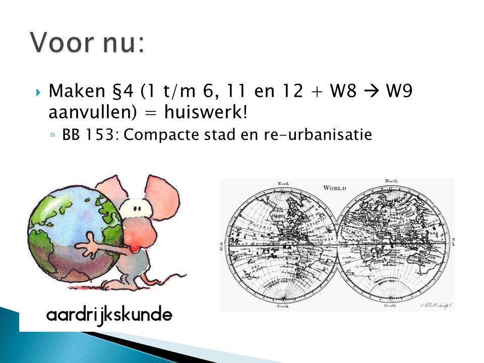  Maken §4 (1 t/m 6, 11 en 12 + W8  W9 aanvullen) = huiswerk.