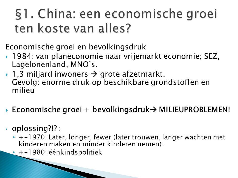 Economische groei en bevolkingsdruk  1984: van planeconomie naar vrijemarkt economie; SEZ, Lagelonenland, MNO's.  1,3 miljard inwoners  grote afzet