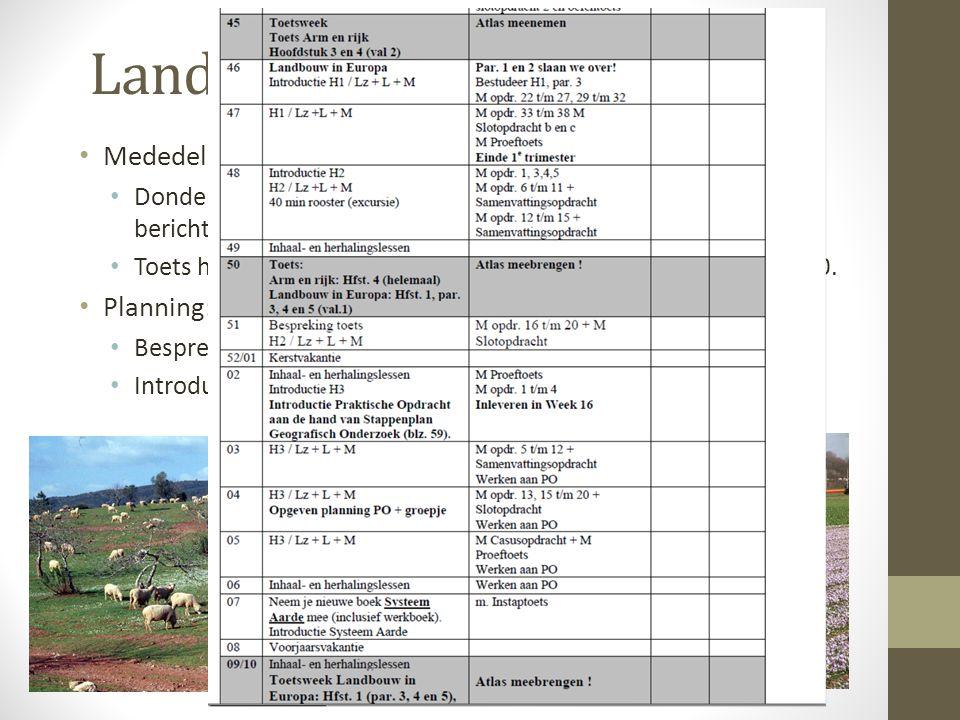 Landbouw in Europa Mededelingen: Donderdag 08 december, excursie Toyota 09:00 – 11:30 (nader bericht volgt nog, maar plan geen proefwerken in op deze