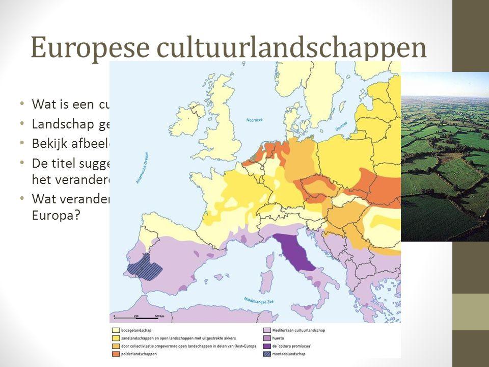 Europese cultuurlandschappen Wat is een cultuurlandschap? Landschap gemaakt door de mens! Bekijk afbeelding fig. 1.9 De titel suggereert dat het cultu