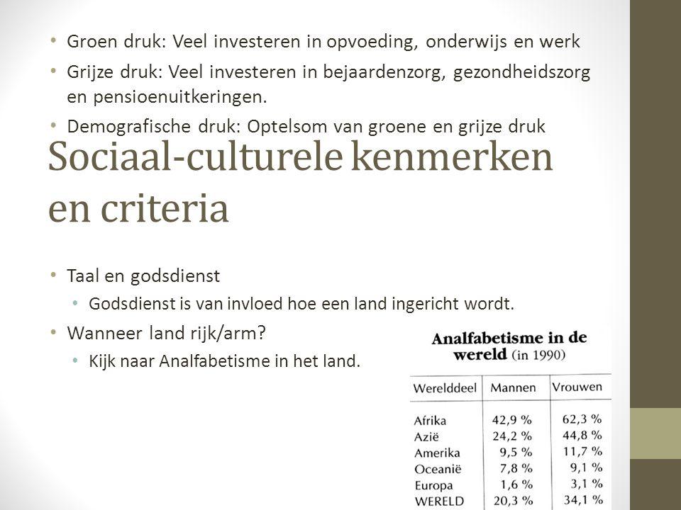 Sociaal-culturele kenmerken en criteria Groen druk: Veel investeren in opvoeding, onderwijs en werk Grijze druk: Veel investeren in bejaardenzorg, gezondheidszorg en pensioenuitkeringen.