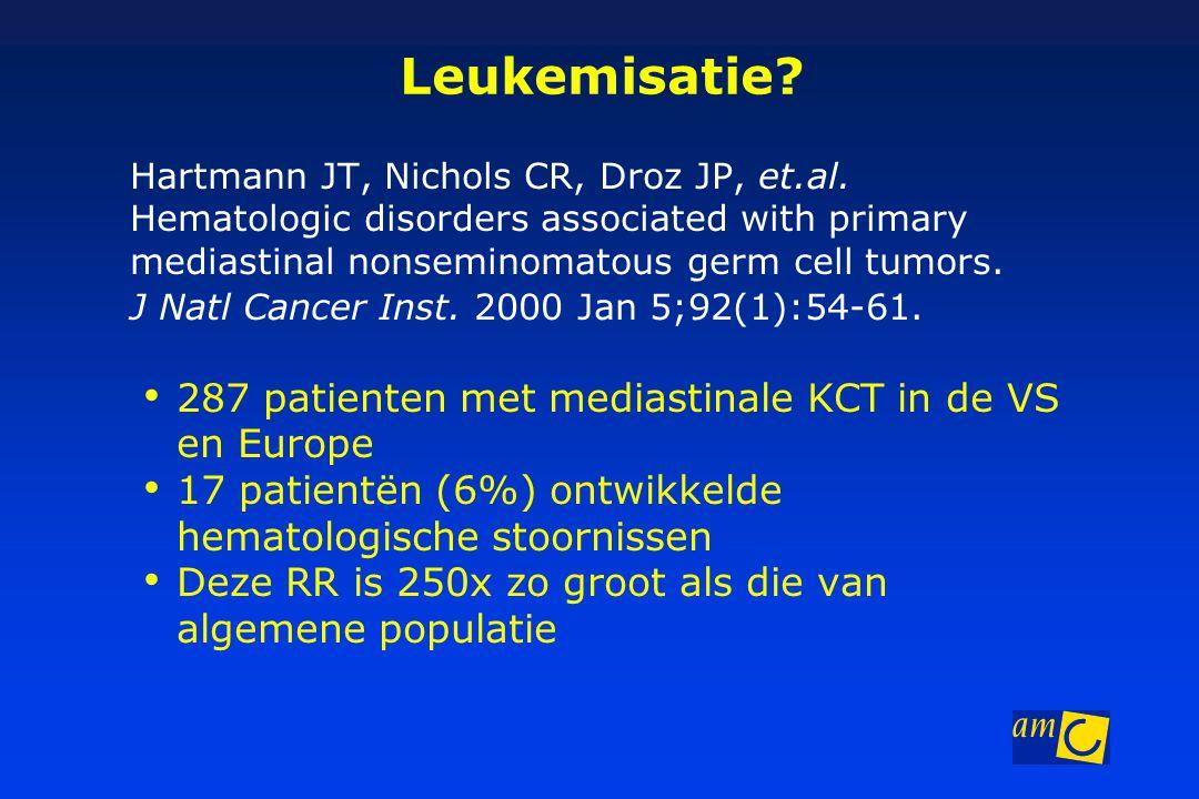 Leukemisatie? Hartmann JT, Nichols CR, Droz JP, et.al. Hematologic disorders associated with primary mediastinal nonseminomatous germ cell tumors. J N