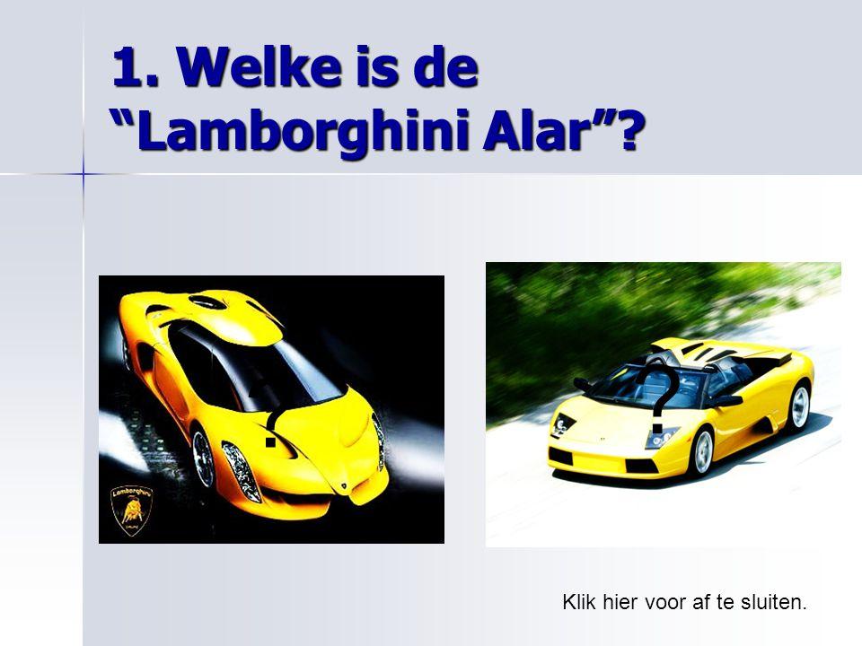 """1. Welke is de """"Lamborghini Alar""""? ? ? Klik hier voor af te sluiten."""