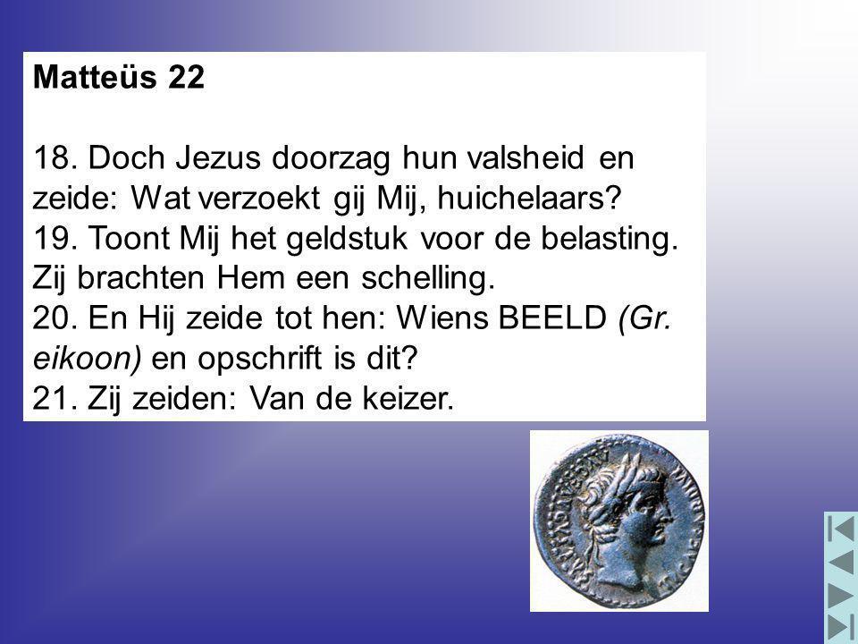 Matteüs 22 18. Doch Jezus doorzag hun valsheid en zeide: Wat verzoekt gij Mij, huichelaars.