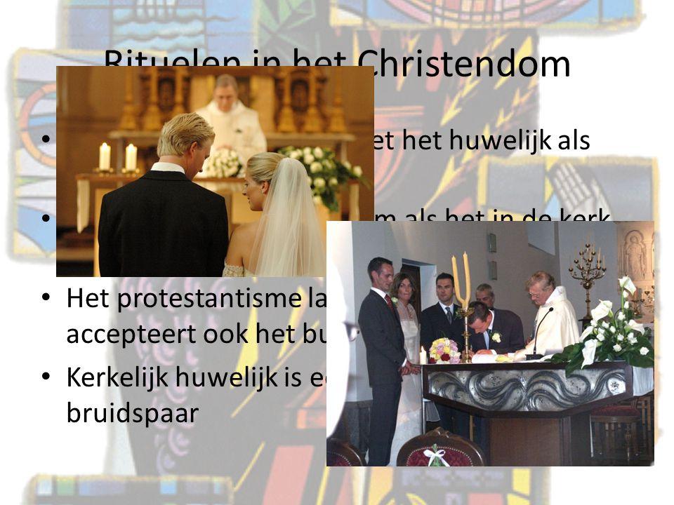 Rituelen in het Christendom 5) Huwelijk: RK traditie ziet het huwelijk als instelling van God Het huwelijk is pas legitiem als het in de kerk gesloten
