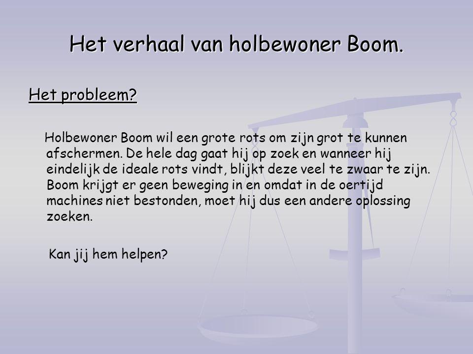 Het verhaal van holbewoner Boom.Het probleem.