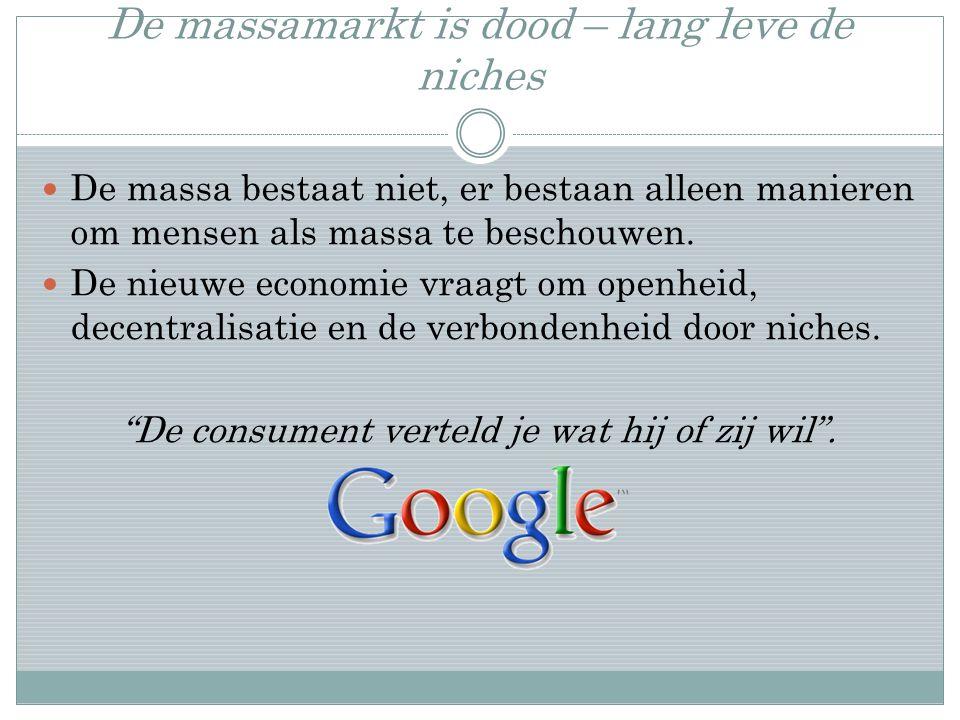 De massamarkt is dood – lang leve de niches De massa bestaat niet, er bestaan alleen manieren om mensen als massa te beschouwen.