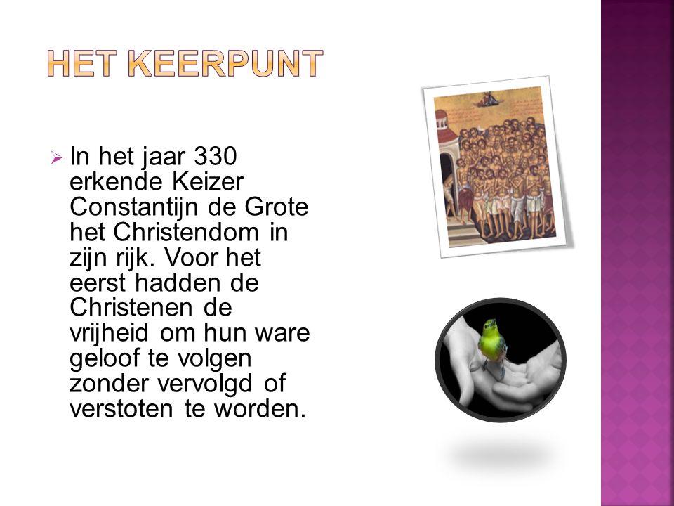  In het jaar 330 erkende Keizer Constantijn de Grote het Christendom in zijn rijk.