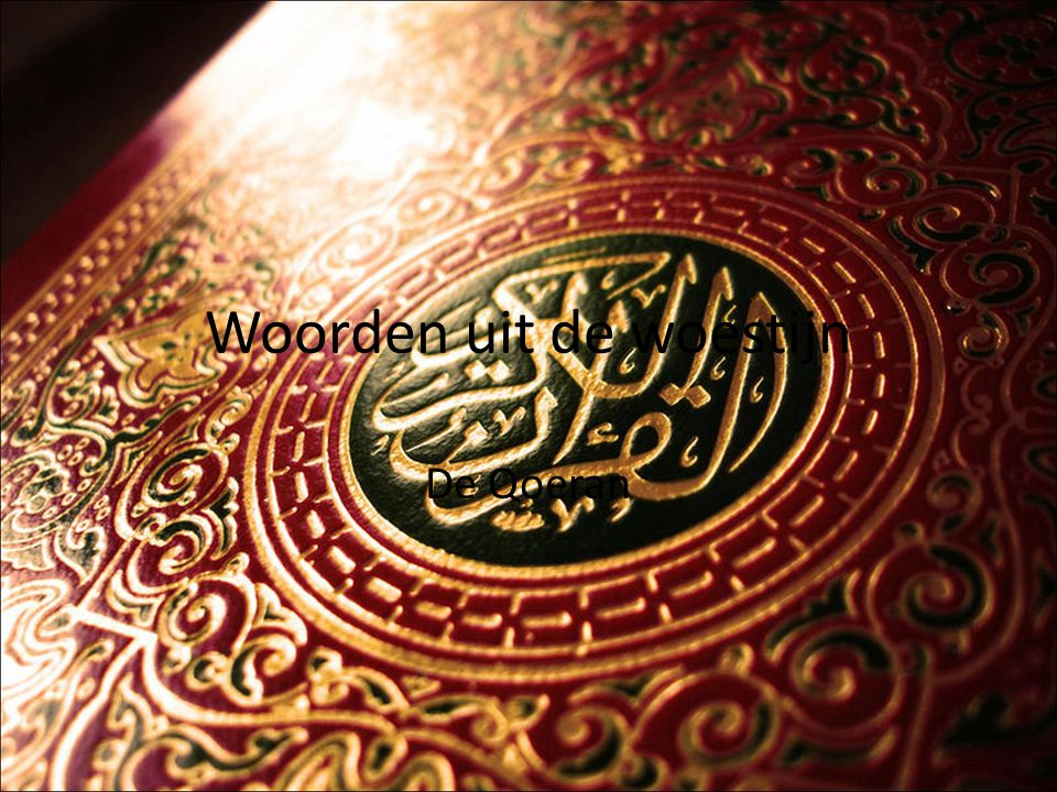 De Quran het enige boek dat door moslims als heilig erkent wordt Het zijn de woorden van God in het arabisch overgeleverd door de engel Djibril, Gabriel Het woord qoeran betekend oplezing of voordracht Voor de Moslims is de Qoeran het absolute woord van God en mag daarom niet vertaald worden
