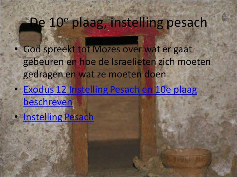 De 10 e plaag, instelling pesach God spreekt tot Mozes over wat er gaat gebeuren en hoe de Israelieten zich moeten gedragen en wat ze moeten doen Exodus 12 Instelling Pesach en 10e plaag beschreven Exodus 12 Instelling Pesach en 10e plaag beschreven Instelling Pesach
