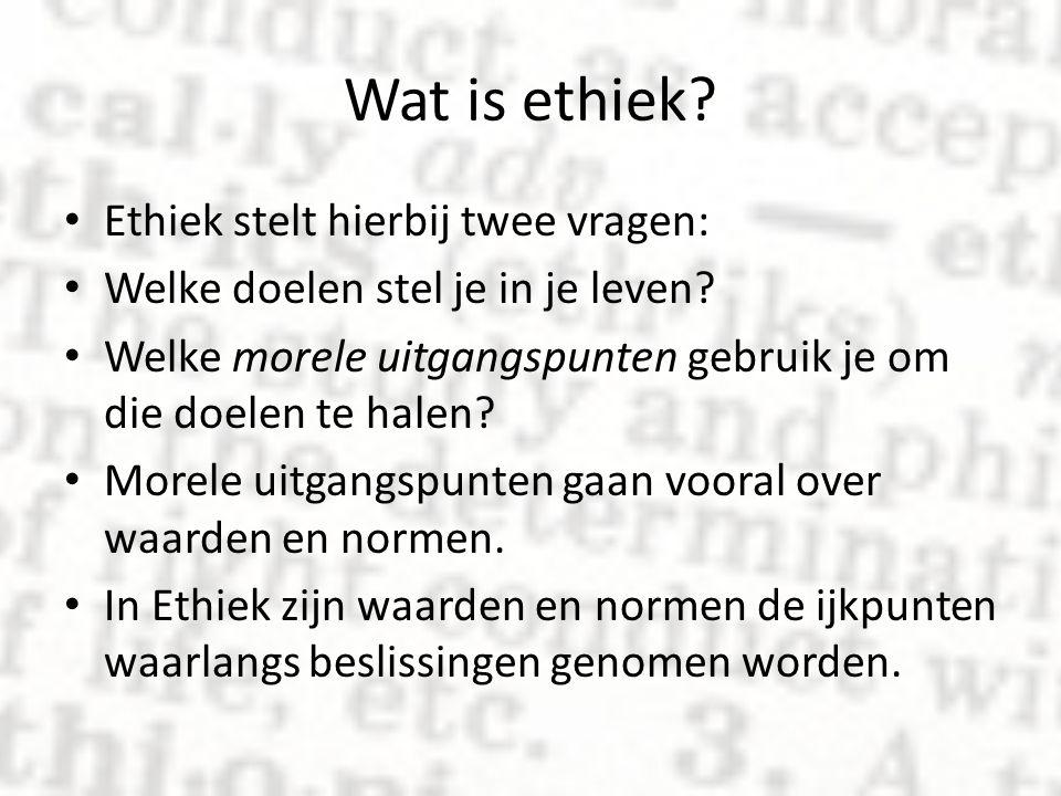 Wat is ethiek? Ethiek stelt hierbij twee vragen: Welke doelen stel je in je leven? Welke morele uitgangspunten gebruik je om die doelen te halen? More