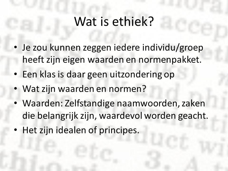 Wat is ethiek? Je zou kunnen zeggen iedere individu/groep heeft zijn eigen waarden en normenpakket. Een klas is daar geen uitzondering op Wat zijn waa