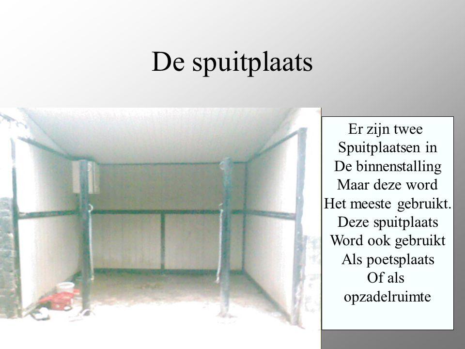 De spuitplaats Er zijn twee Spuitplaatsen in De binnenstalling Maar deze word Het meeste gebruikt.