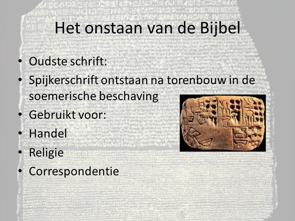 Het onstaan van de Bijbel Oudste schrift: Spijkerschrift ontstaan na torenbouw in de soemerische beschaving Gebruikt voor: Handel Religie Corresponden