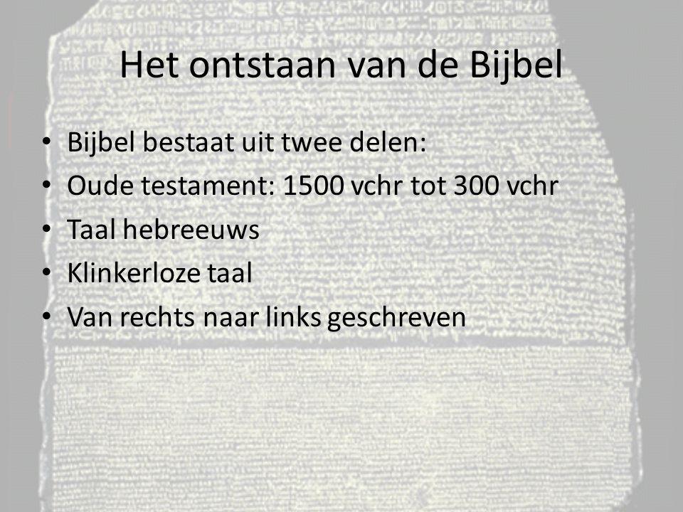 Bijbel bestaat uit twee delen: Oude testament: 1500 vchr tot 300 vchr Taal hebreeuws Klinkerloze taal Van rechts naar links geschreven