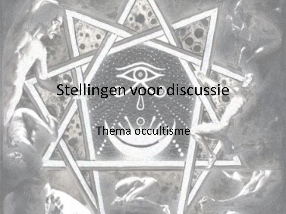 Stellingen voor discussie Thema occultisme