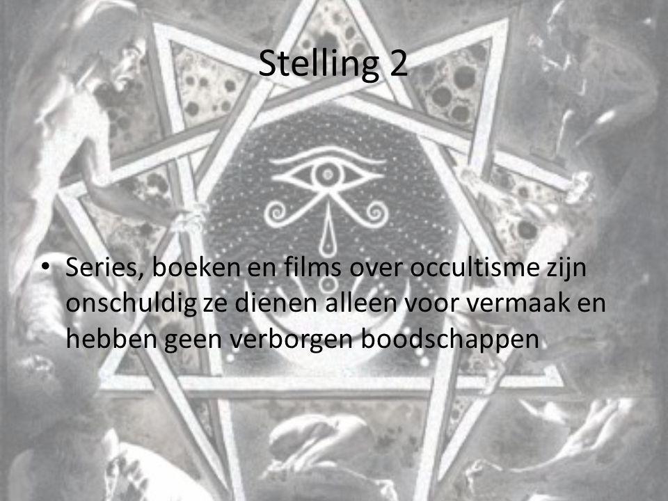 Stelling 3 Het is stoer om met occulte spelletjes bezig te zijn, want het is allemaal nep.