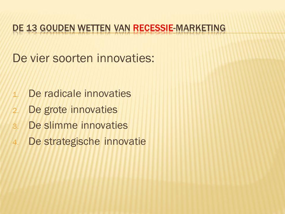 De vier soorten innovaties: 1. De radicale innovaties 2.
