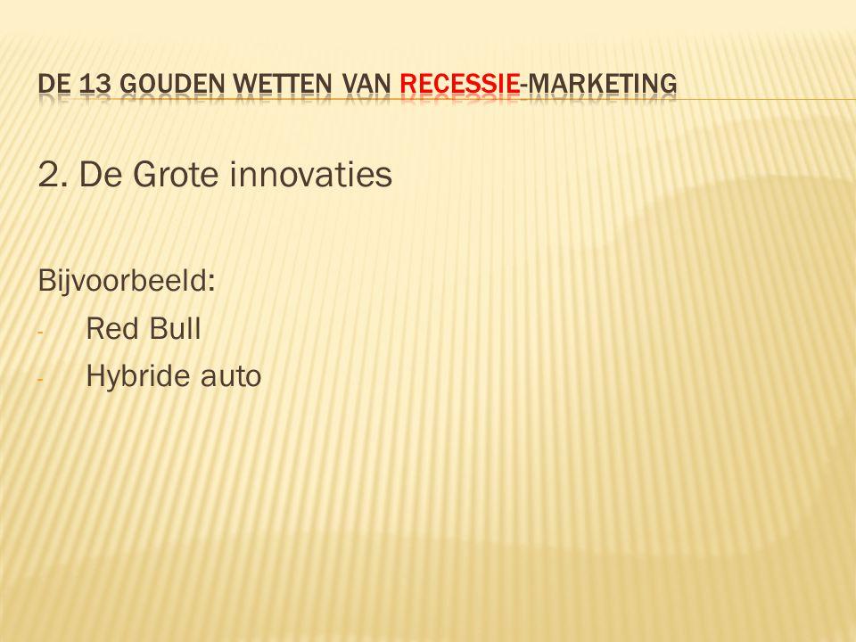 2. De Grote innovaties Bijvoorbeeld: - Red Bull - Hybride auto