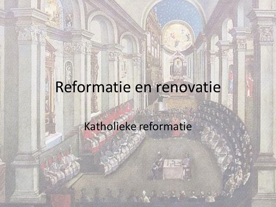 Reformatie en renovatie Katholieke reformatie