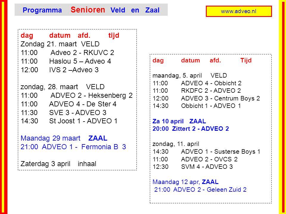 www.adveo.nl dag datumafd. tijd Zondag 21. maart VELD 11:00 Adveo 2 - RKUVC 2 11:00 Haslou 5 – Adveo 4 12:00 IVS 2 –Adveo 3 zondag, 28. maart VELD 11: