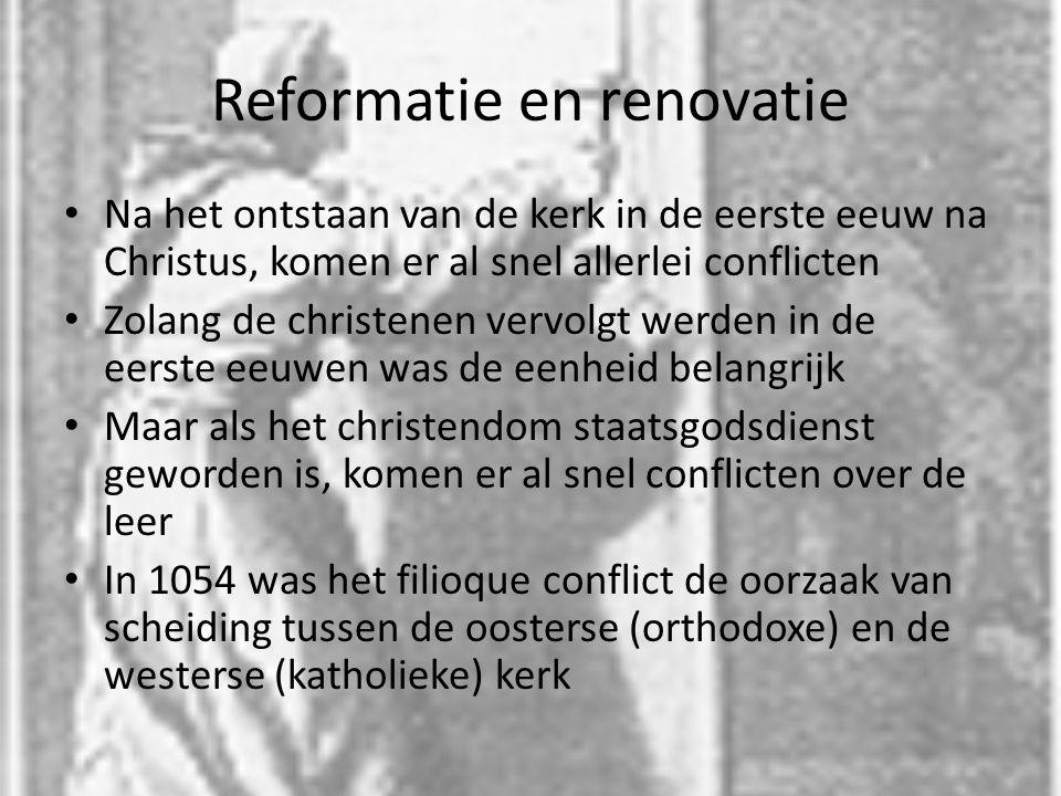 Reformatie en renovatie Tot de 15 e eeuw zou het relatief rustig blijven in de kerk,kleine conflicten waren er wel De opkomst van wetenschap en de starre onveranderlijke houding van de kerk en tradities die geen Bijbelse grond hadden, brachten eind 15 e eeuw grotere conflicten aan het licht De eerste die het functioneren van de kerk aan de kaak stelde was Desiderus Erasmus