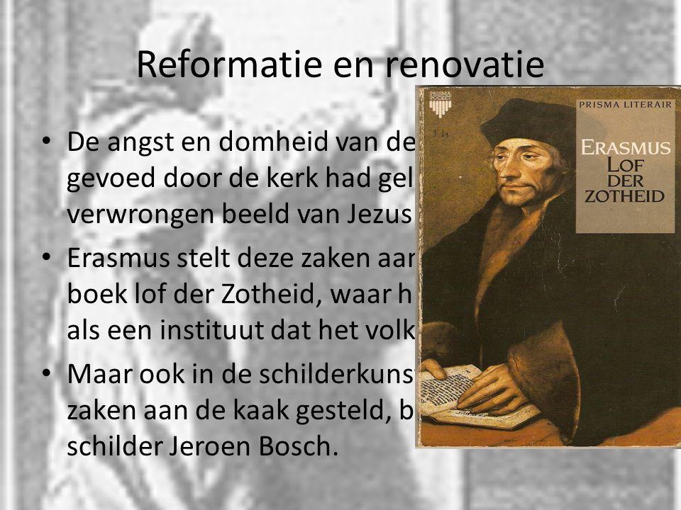 Reformatie en renovatie Bosch schildert vaak de misstanden in de kerk In boek staat de hooiwagen, de mens als egoïstisch en individualistisch wezen wordt hier neer gezet.