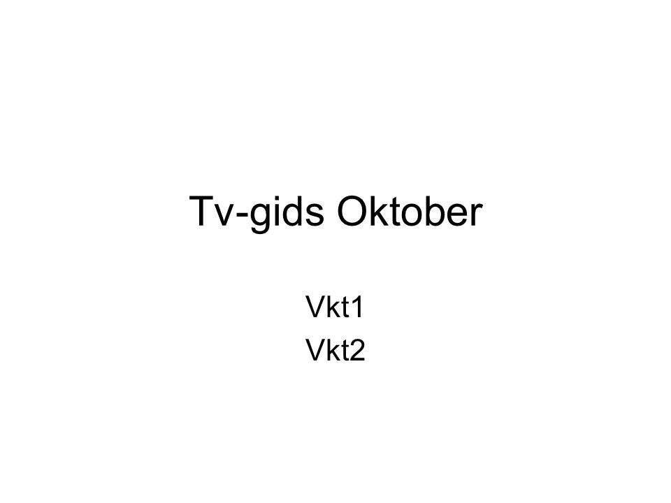 Tv-gids Oktober Vkt1 Vkt2