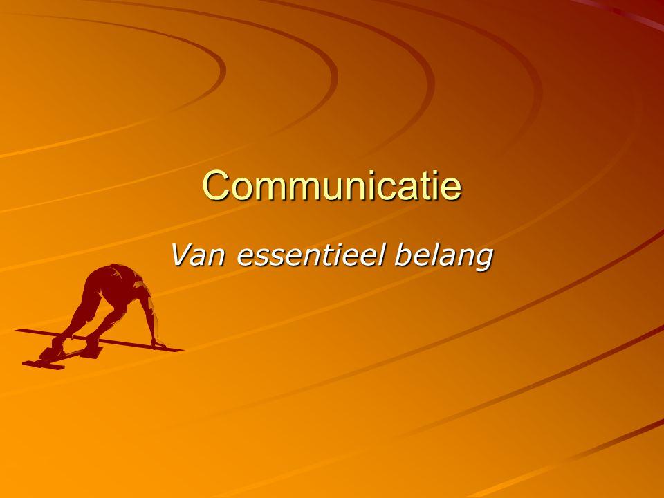 Communicatie Van essentieel belang