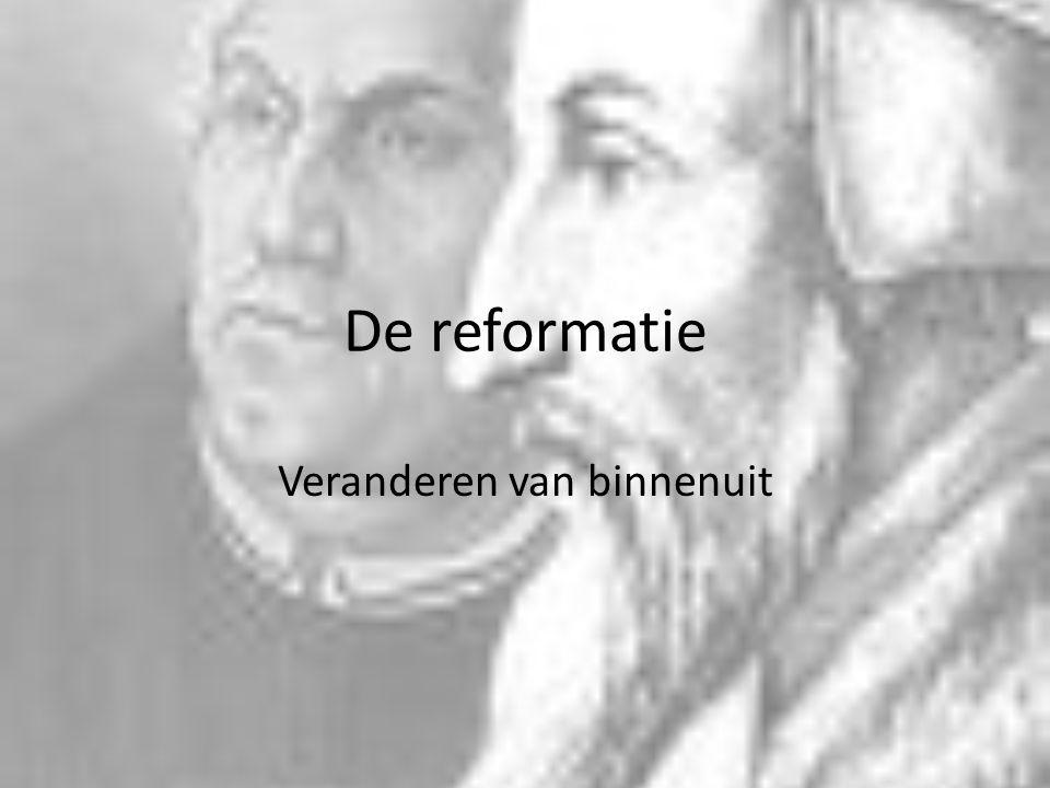 De reformatie Veranderen van binnenuit