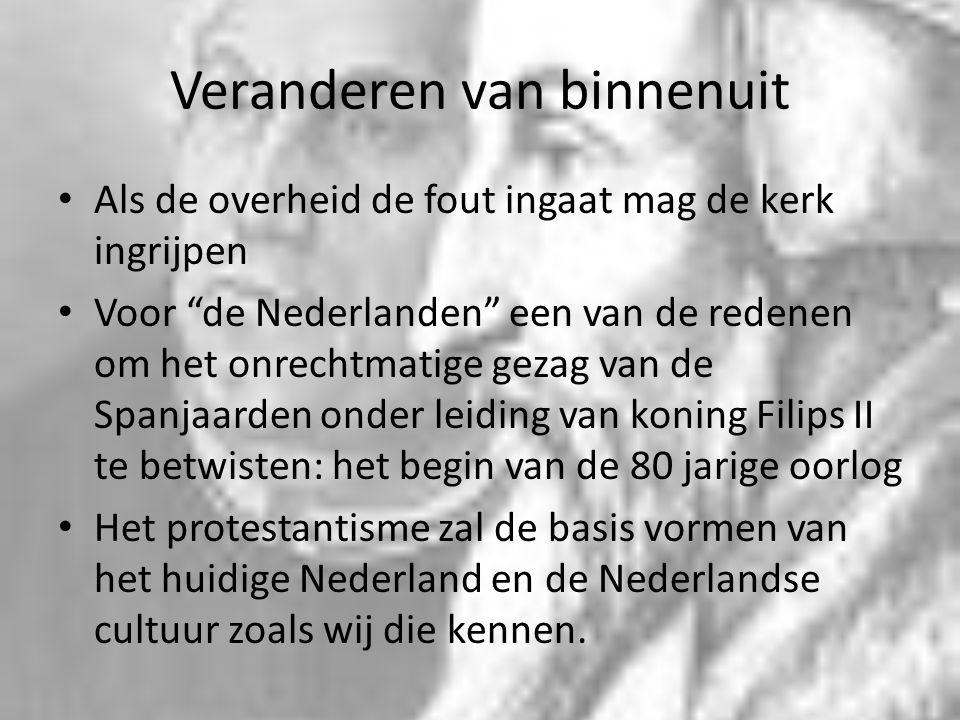 """Veranderen van binnenuit Als de overheid de fout ingaat mag de kerk ingrijpen Voor """"de Nederlanden"""" een van de redenen om het onrechtmatige gezag van"""