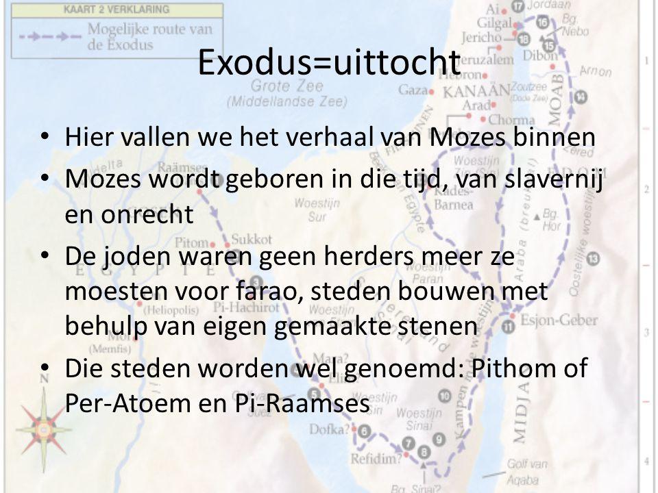Exodus=uittocht Mozes geboren in slavernij Mozes groeit op aan het hof van Farao, hier leert hij schrijven, wiskunde, leiderschap en wordt hij opgeleid tot prins van Egypte.