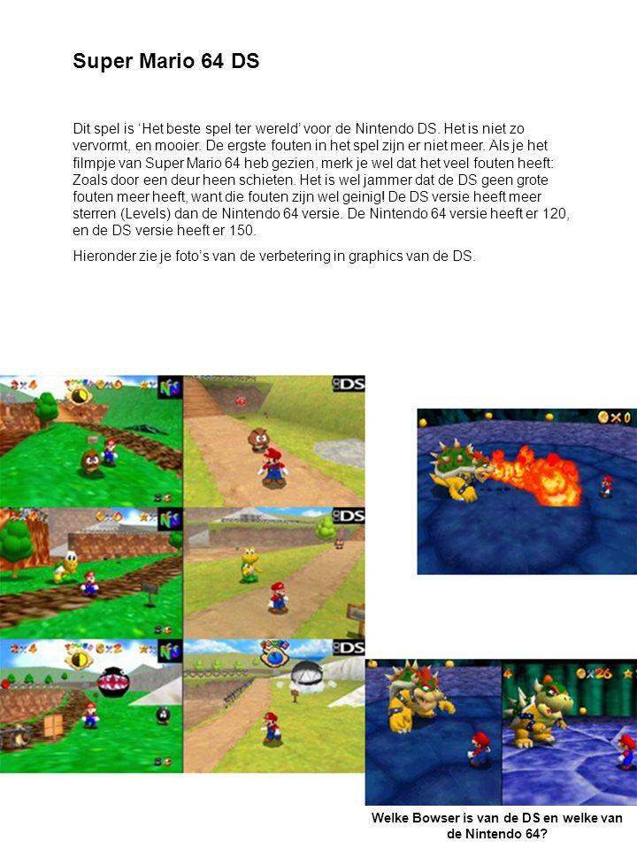 Super Mario 64 DS Dit spel is 'Het beste spel ter wereld' voor de Nintendo DS.