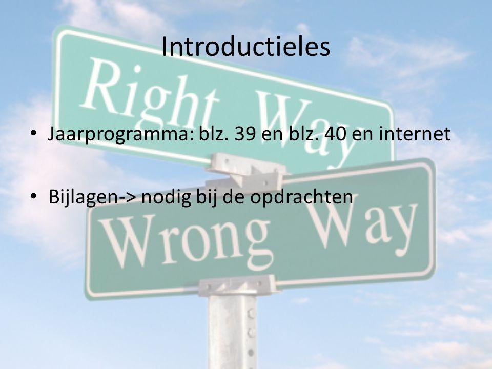 Introductieles Eindopdracht 1) Tijd: ± begin november 2012-januari 2013.