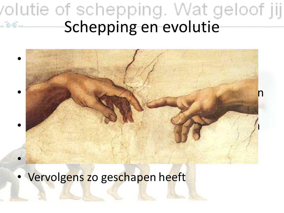 Schepping en evolutie Evolutie zegt niets over de oorsprong, maar dus wel de ontwikkeling van het leven De bijbel en andere religieuze boeken spreken