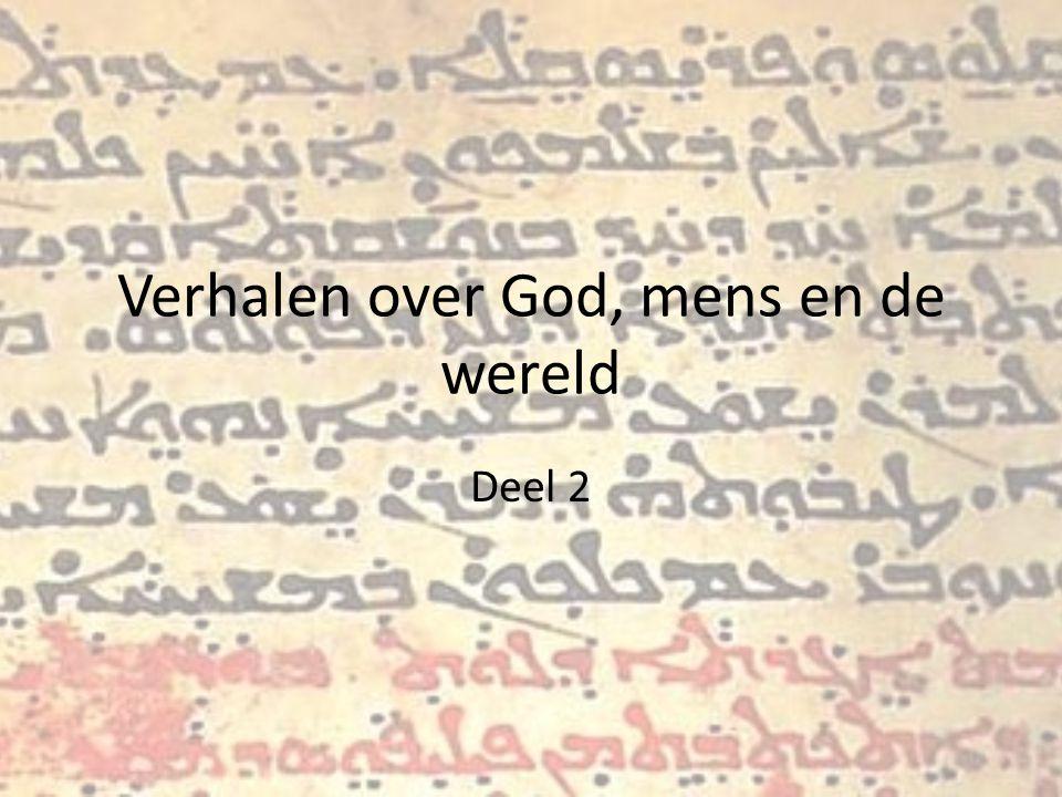 Verhalen over God, mens en de wereld Deel 2