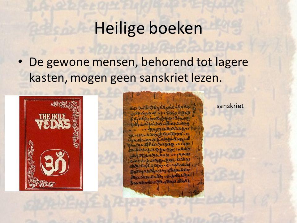 Heilige boeken De boeken van de overlevering, worden oepanisjads genoemd.