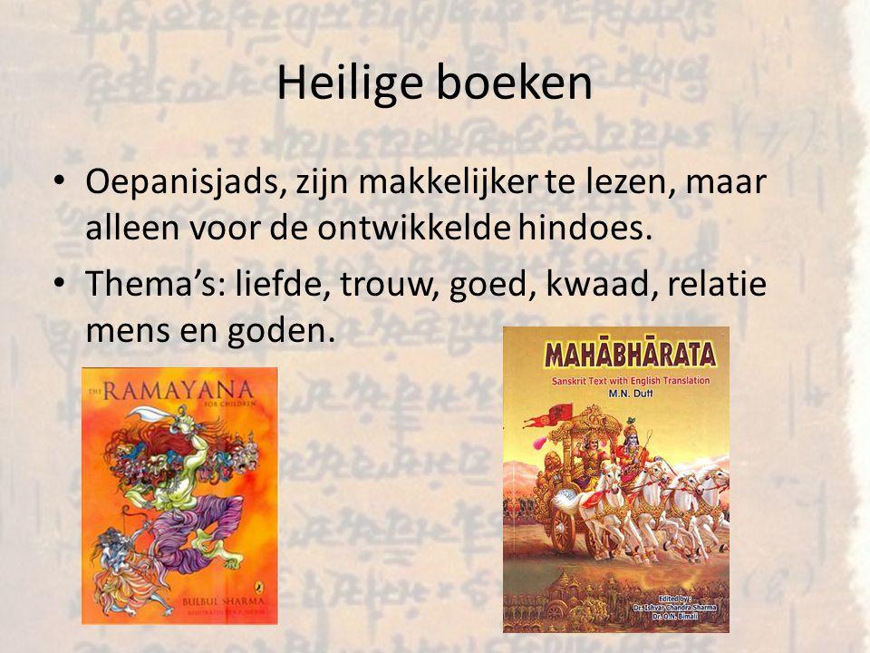 Heilige boeken Oepanisjads, zijn makkelijker te lezen, maar alleen voor de ontwikkelde hindoes.