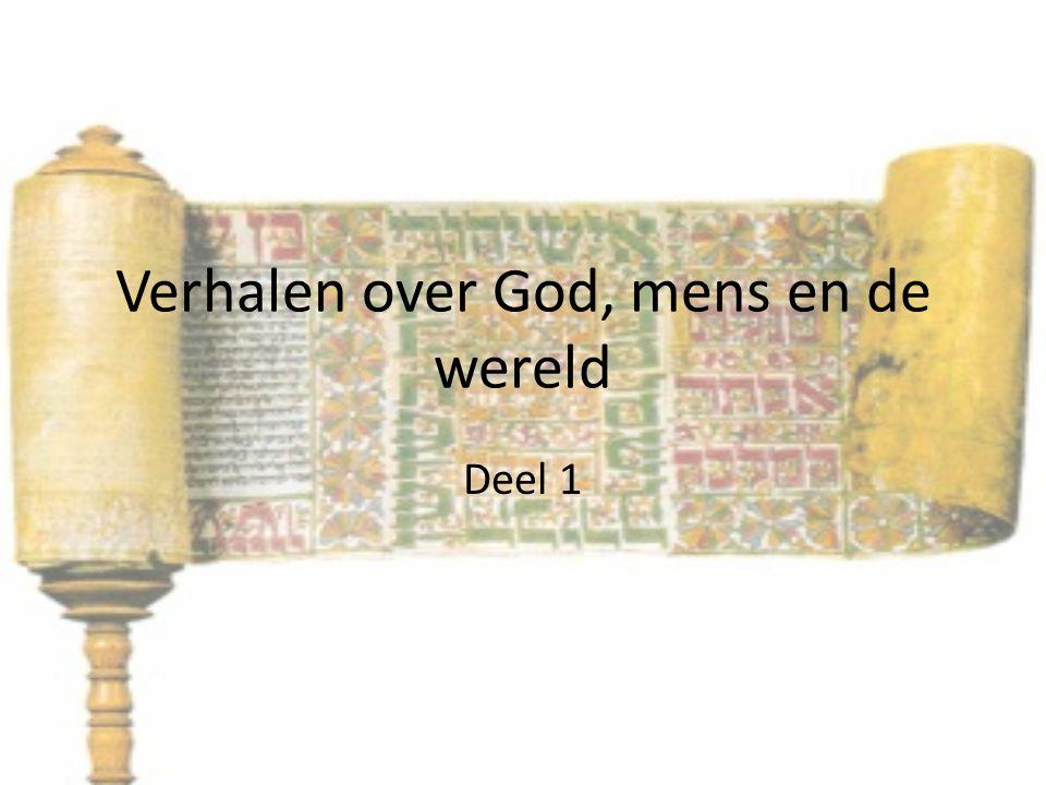 Verhalen over God, mens en de wereld Deel 1
