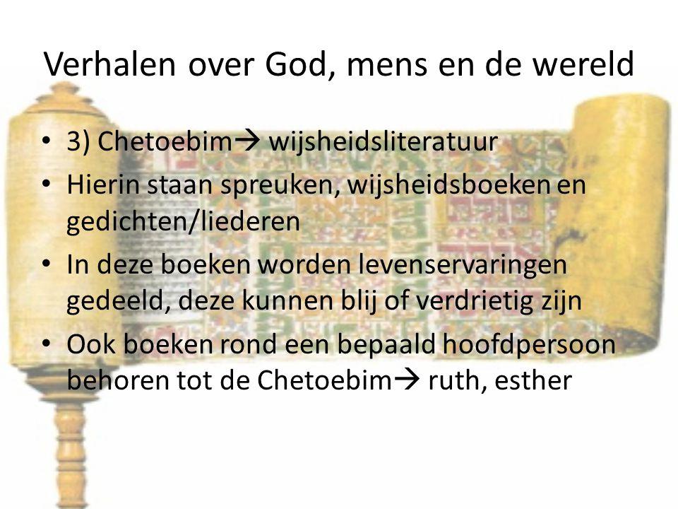 Verhalen over God, mens en de wereld Deuteroncanonieke boeken Deze boeken staan niet van origine in de hebreeuwse bijbel, maar zijn later in een griekse vertaling opgenomen.