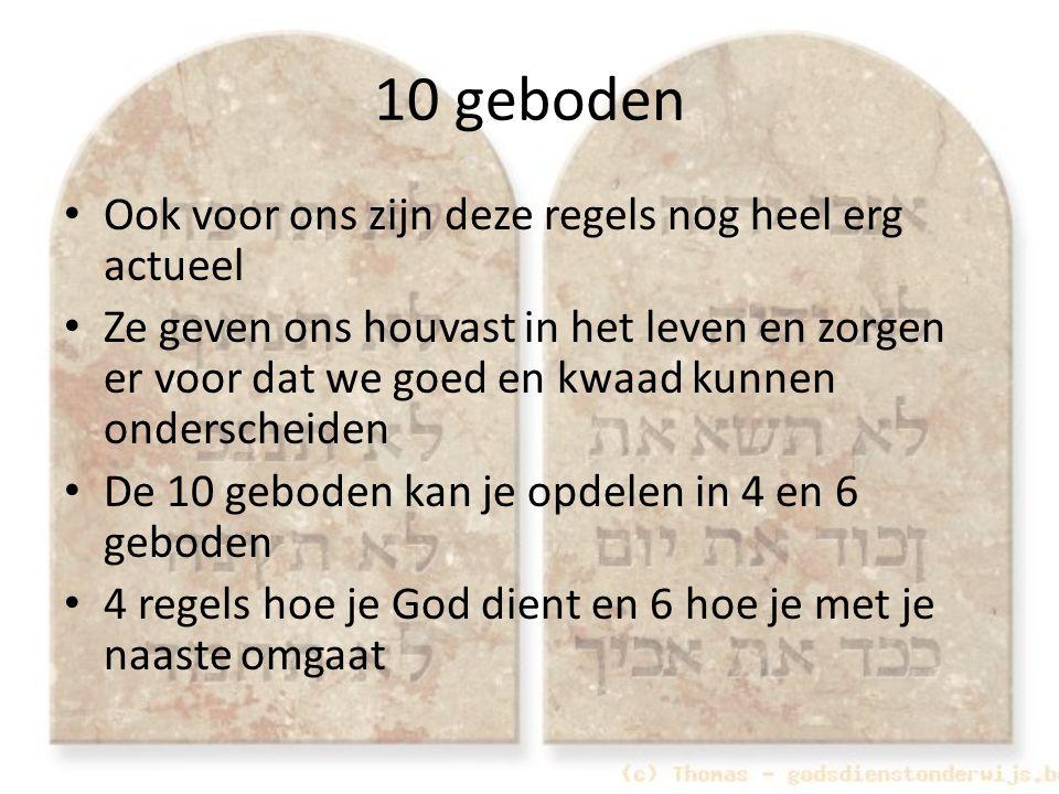 10 geboden Ook voor ons zijn deze regels nog heel erg actueel Ze geven ons houvast in het leven en zorgen er voor dat we goed en kwaad kunnen ondersch