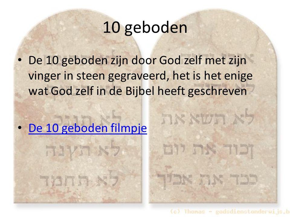 10 geboden De 10 geboden zijn door God zelf met zijn vinger in steen gegraveerd, het is het enige wat God zelf in de Bijbel heeft geschreven De 10 geb
