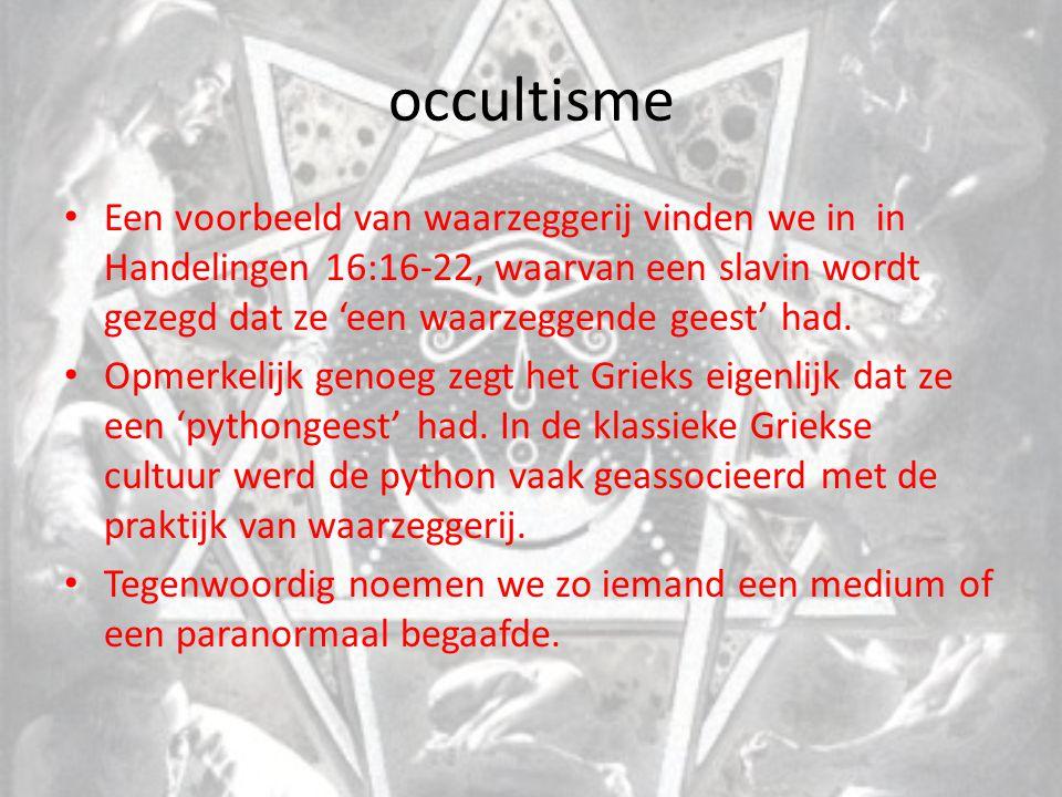 occultisme Een voorbeeld van waarzeggerij vinden we in in Handelingen 16:16-22, waarvan een slavin wordt gezegd dat ze 'een waarzeggende geest' had. O