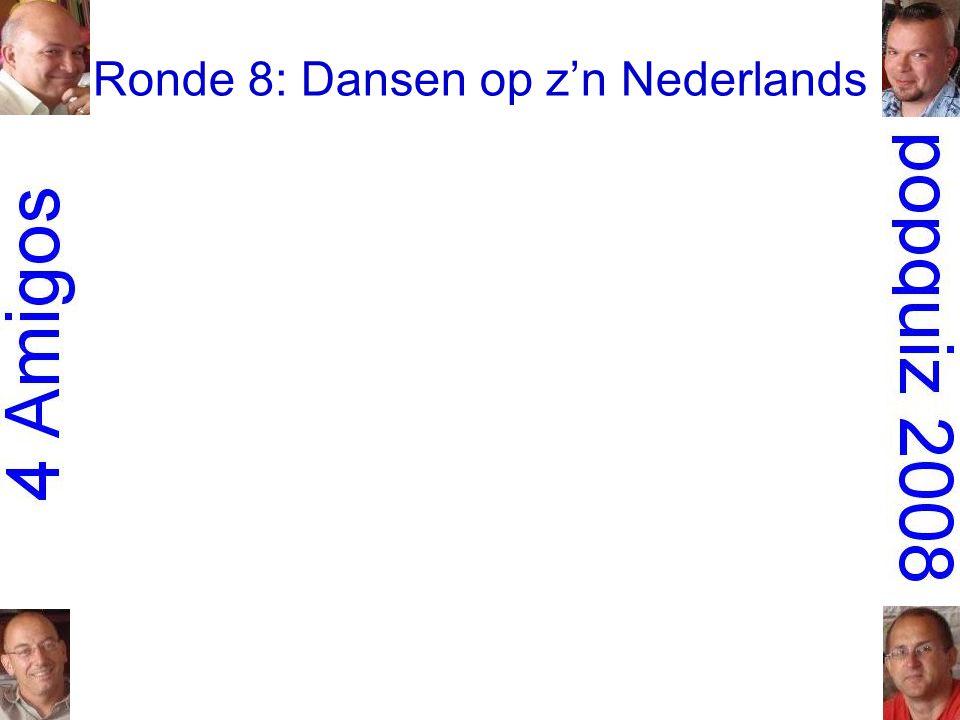 Ronde 8: Dansen op z'n Nederlands