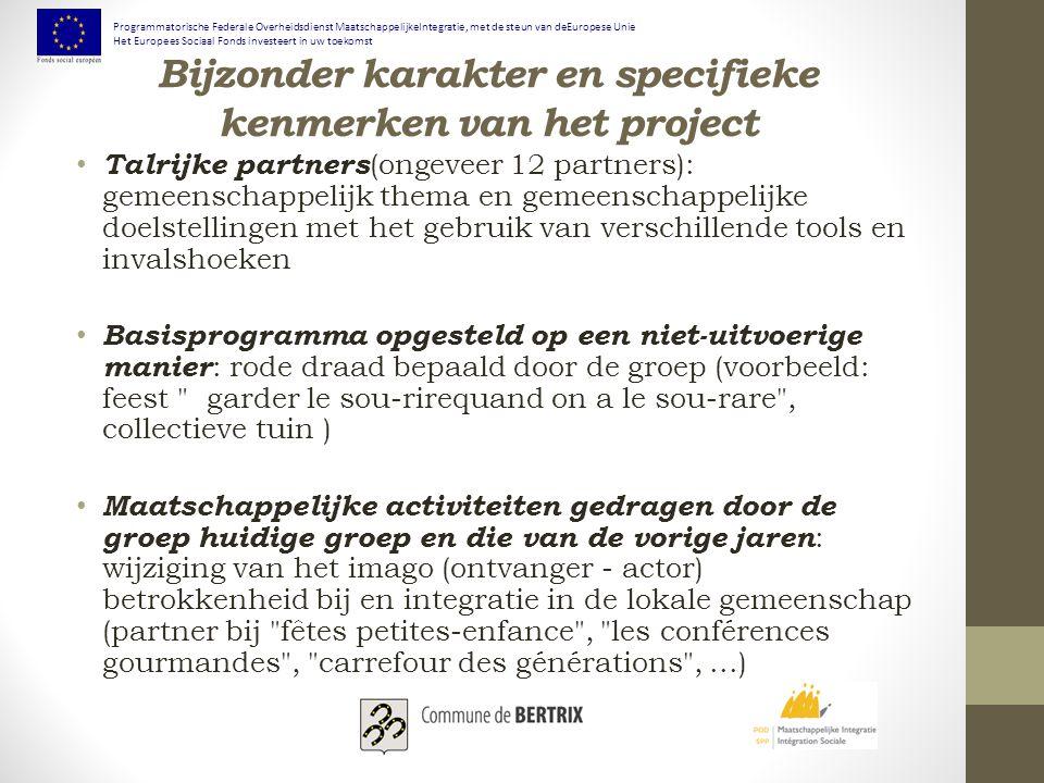 Bijzonder karakter en specifieke kenmerken van het project Talrijke partners (ongeveer 12 partners): gemeenschappelijk thema en gemeenschappelijke doe