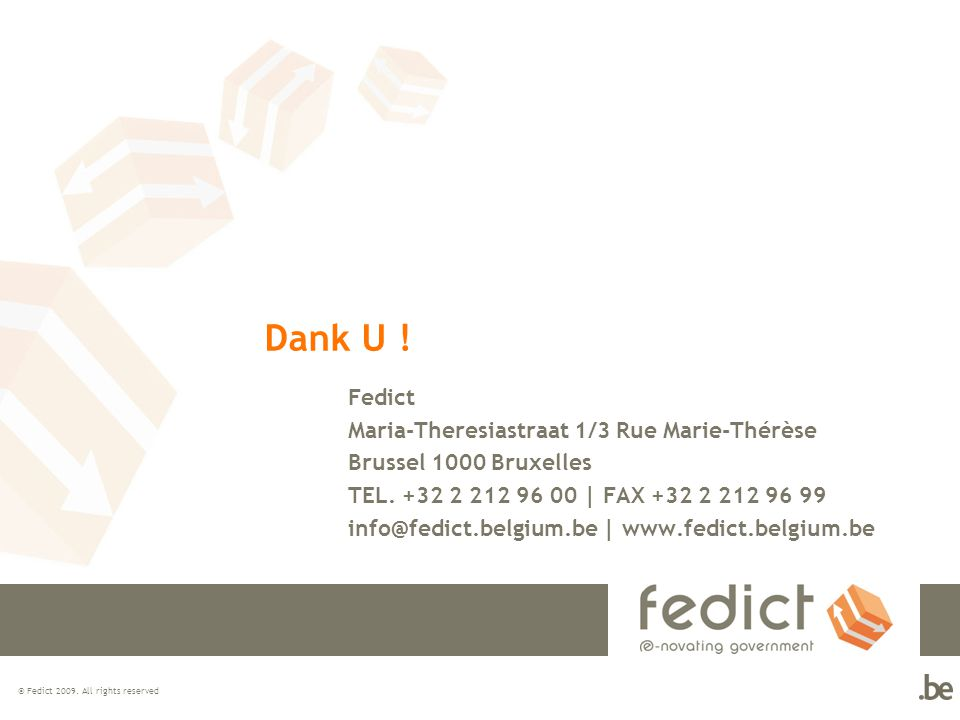 © Fedict 2009.All rights reserved Dank U .