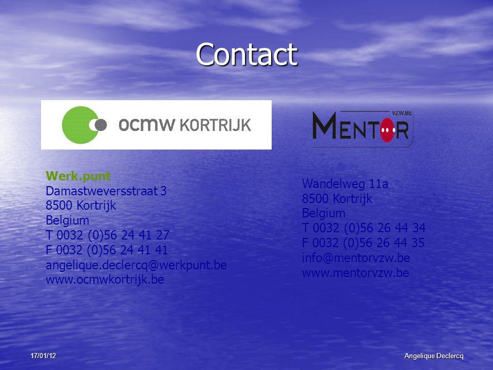 17/01/12Angelique Declercq Contact Werk.punt Damastweversstraat 3 8500 Kortrijk Belgium T 0032 (0)56 24 41 27 F 0032 (0)56 24 41 41 angelique.declercq