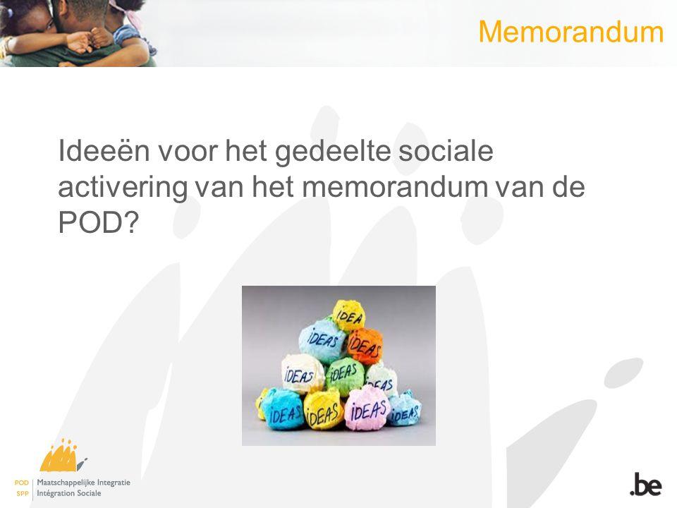 Memorandum Ideeën voor het gedeelte sociale activering van het memorandum van de POD